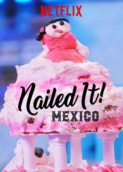 Nailed It! Mexico