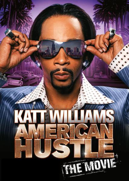 Katt Williams: American Hustle (The Movie) on Netflix Canada