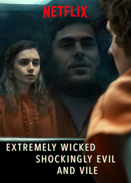 Extremely Wicked, Shockingly Evil and Vile on Netflix Canada