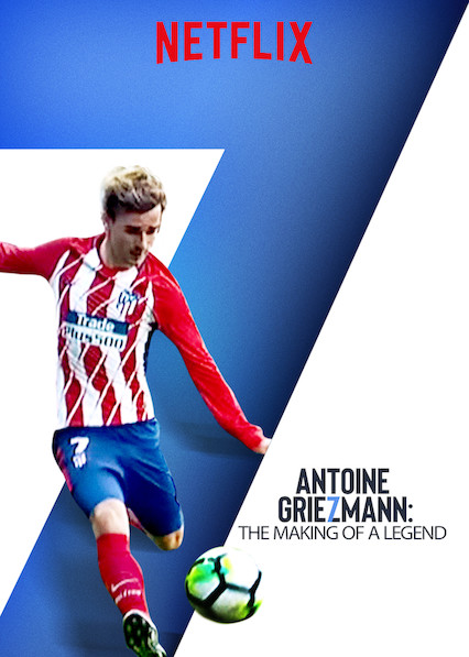Antoine Griezmann: The Making of a Legend on Netflix Canada