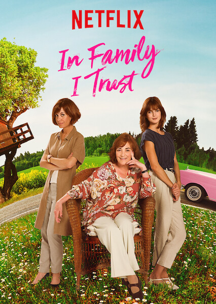 In Family I Trust on Netflix Canada