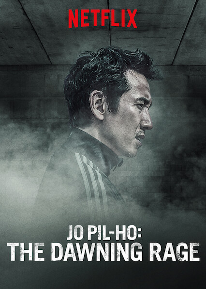 Jo Pil-ho: The Dawning Rage on Netflix Canada