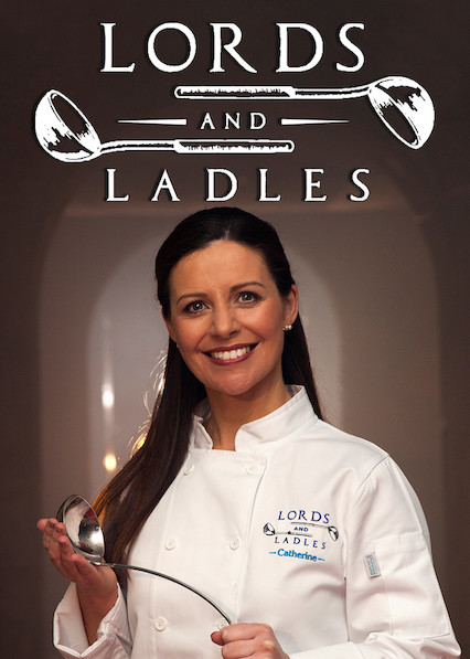 Lords and Ladles on Netflix Canada