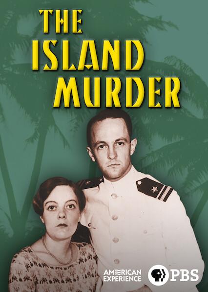 American Experience: The Island Murder on Netflix Canada